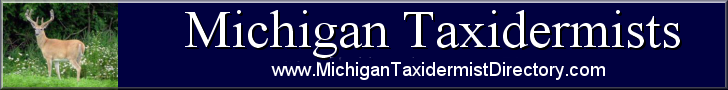 Banner-Michigan Taxidermist Directory 728x90